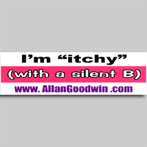 I'm Itchy Bumper Sticker